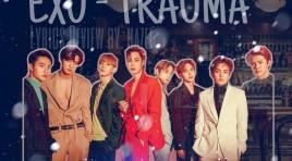 EXO – Trauma, текст с ПРЕВОД на български