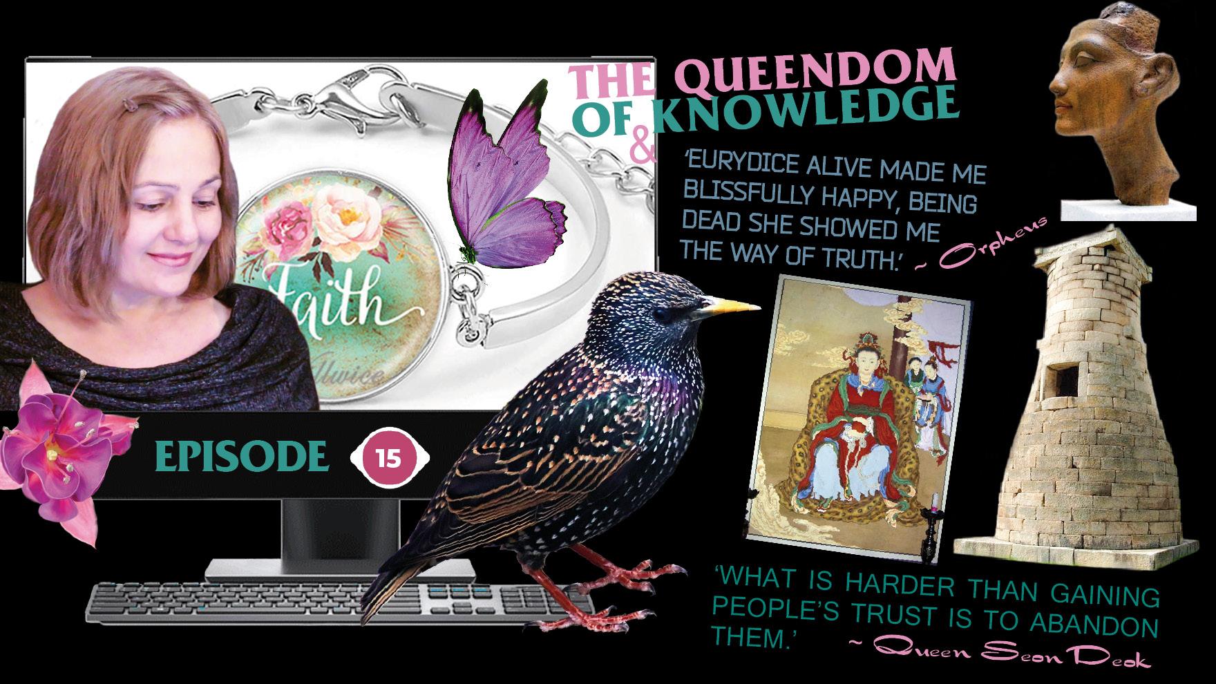Прекрасните кралици и техният поиск за Светлина и Единство: Найтбърд, Сондок, Нефертити, Евридика / The lovely queens and their quest for Light & Unity: Nightbirde, Seondeok, Nefertiti, Eurydice